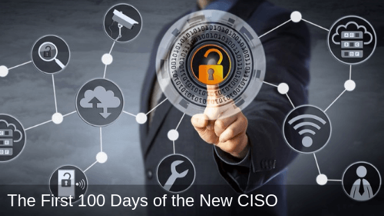First 100 Days of the New CISO